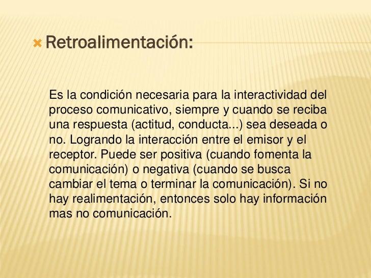 Características de la retroalimentación:   Útil: para enriquecer la información del emisor.   Descriptiva: para que sea ...