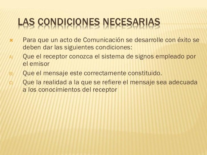MENSAJE:Es la información total que el emisor hacodificado, para ser transmitida pormedio del habla, gestos, escritura,pin...
