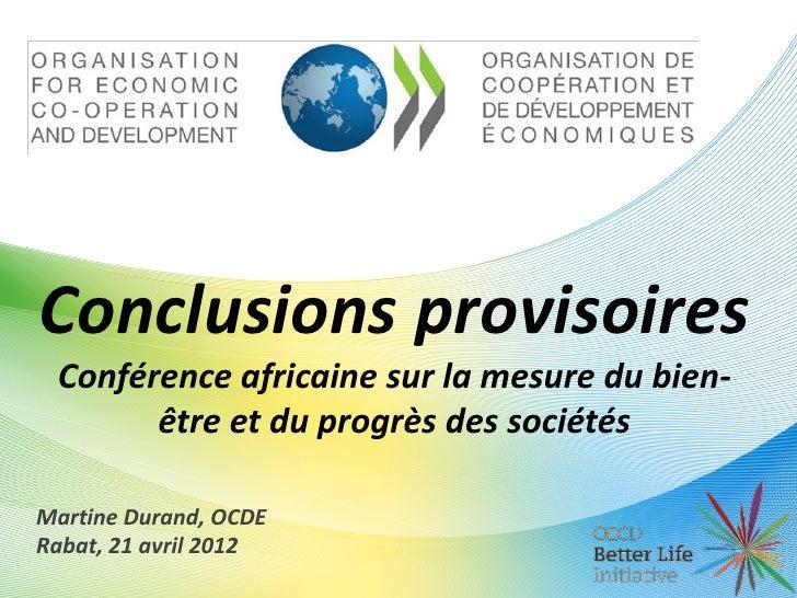 Conclusions provisoires Conférence africaine sur la mesure du bien-       être et du progrès des sociétésMartine Durand, O...