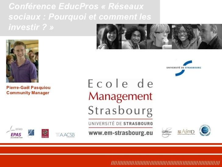 ////////////////////////////////////////////////////////////////////// Conférence EducPros «Réseaux sociaux : Pourquoi et...