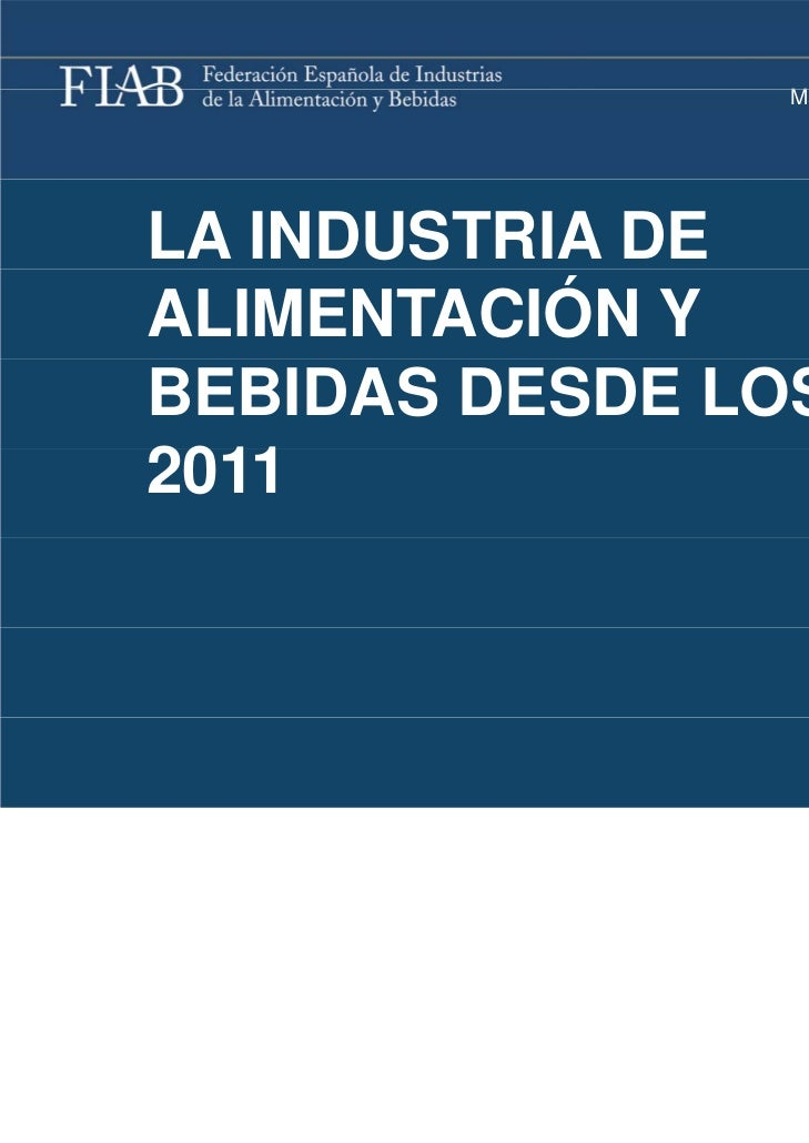 LA INDUSTRIA DE ALIMENTACIÓN Y BEBIDAS DESDE LOS 70 A 2011 2011 Madrid, 31 marzo