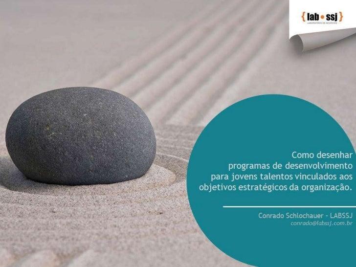 Como desenhar programas de desenvolvimento para jovens talentos  vinculados aos objetivos estratégicos da organização