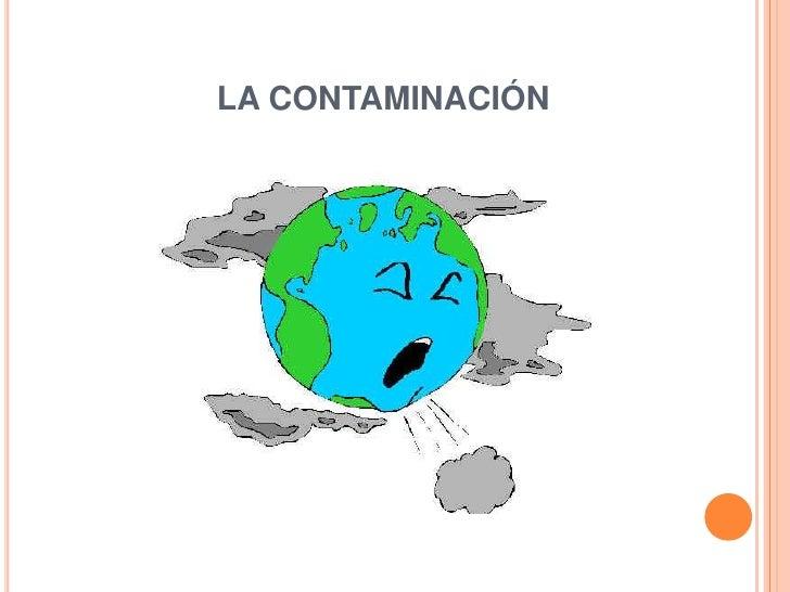 LA CONTAMINACIÓN<br />