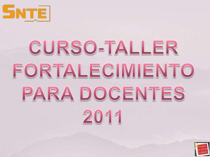 CURSO-TALLER FORTALECIMIENTO PARA DOCENTES 2011<br />