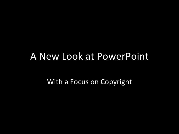 A New Look at PowerPoint With a Focus on Copyright