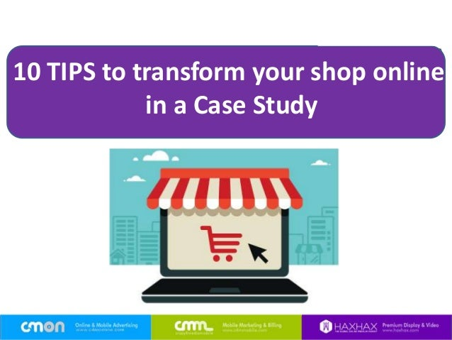 10 TIPS to transform your shop online in a Case Study