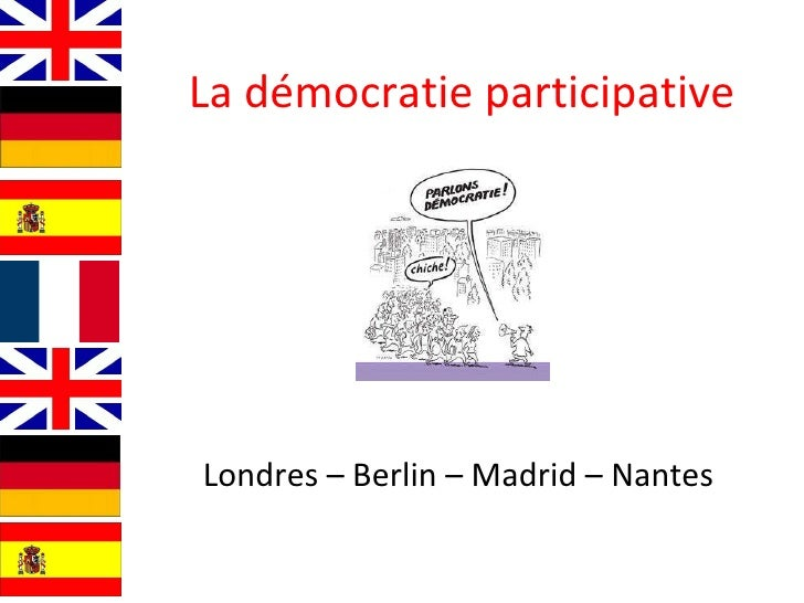 La démocratie participative Londres – Berlin – Madrid – Nantes