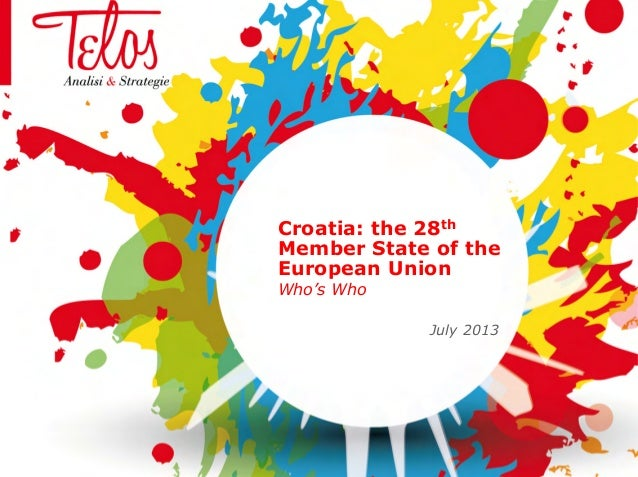 Croatia: the 28th Member State of the European Union Who's Who July 2013