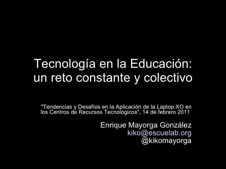 """Tecnología en la Educación: un reto constante y colectivo """"Tendencias y Desafíos en la Aplicación de la Laptop XO en ..."""