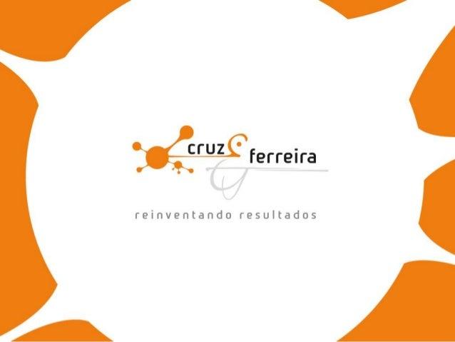 A Cruz e FerreiraA Comunicação está mudando mais rápido que a velocidade da luz e consequentemente ojeito de trabalhar com...