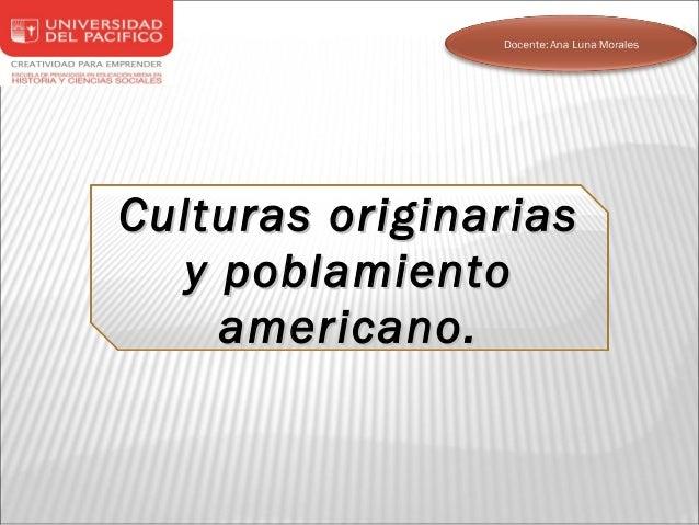 Culturas originarias  y poblamiento    americano.