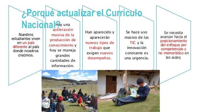 ¿Qué es el Currículo Nacional? Es un instrumento de política en el que se expresan las intenciones del sistema educativo, ...
