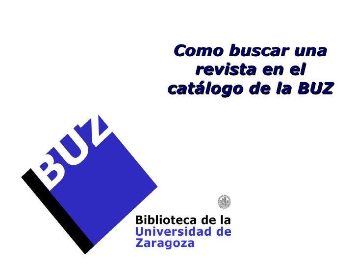 Como buscar una revista en el catálogo de la BUZ