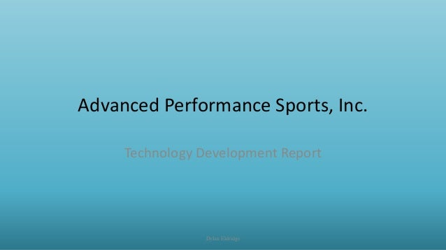 Advanced Performance Sports, Inc. Technology Development Report Dylan Eldridge
