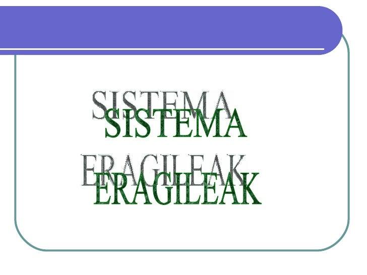 SISTEMA ERAGILEAK