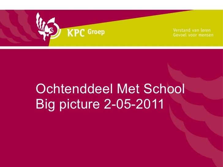 Ochtenddeel Met School Big picture 2-05-2011