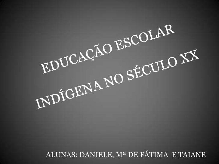 ALUNAS: DANIELE, Mª DE FÁTIMA E TAIANE