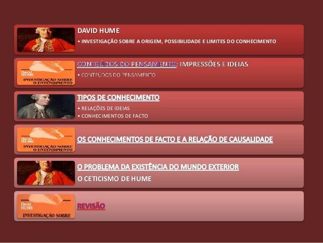 DAVID HUME• INVESTIGAÇÃO SOBRE A ORIGEM, POSSIBILIDADE E LIMITES DO CONHECIMENTO• RELAÇÕES DE IDEIAS• CONHECIMENTOS DE FAC...