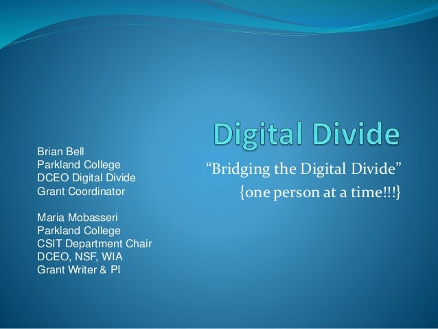 """Bridging the Digital Divide"" {one person at a time!!!} Brian Bell Parkland College DCEO Digital Divide Grant Coordinator ..."