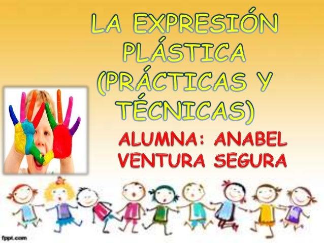 Lo fundamental en este proceso es la libre expresión, no la creación de obras maestras. La expresión plástica, como forma ...