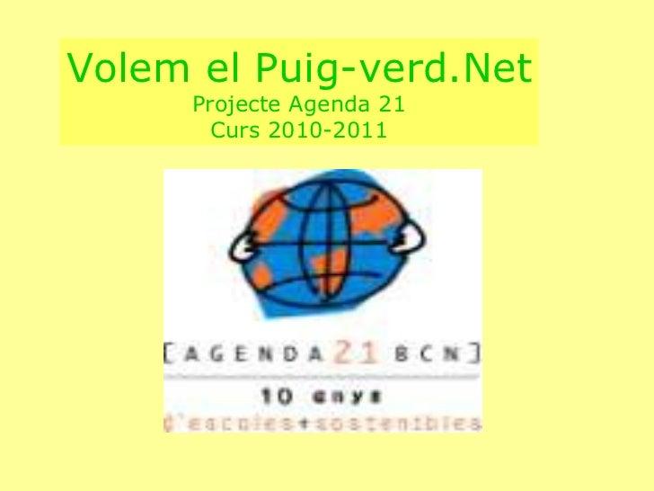 Volem el Puig-verd.Net Projecte Agenda 21 Curs 2010-2011