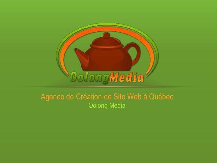 Agence de Création de Site Web à Québec             Oolong Media