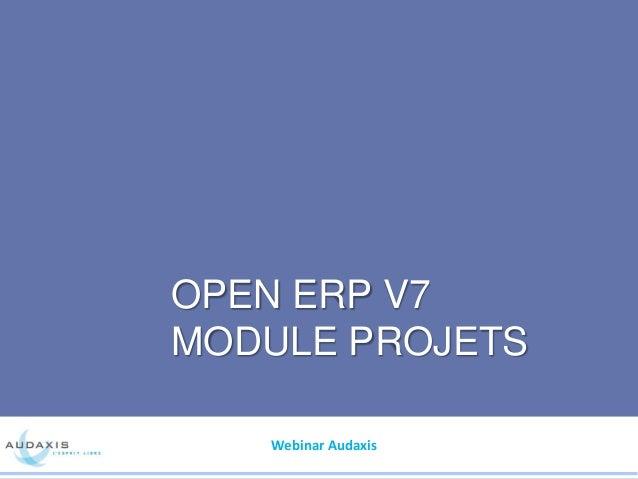 OPEN ERP V7MODULE PROJETS   Webinar Audaxis