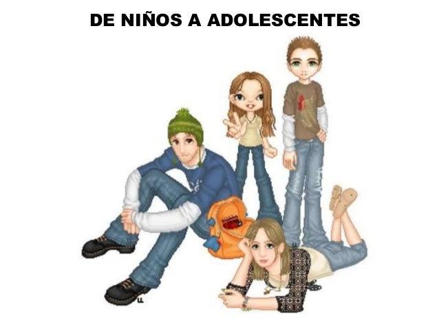 DE NIÑOS A ADOLESCENTES