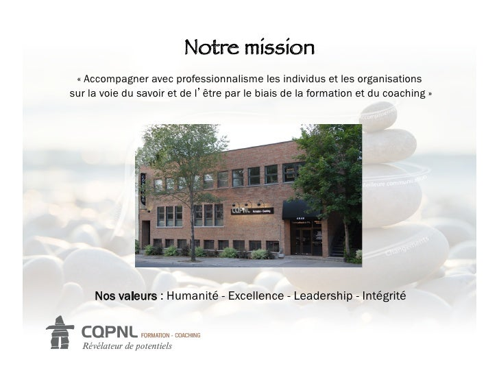 Notre mission « Accompagner avec professionnalisme les individus et les organisationssur la voie du savoir et de l être pa...