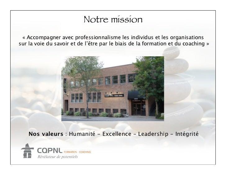 Notre mission « Accompagner avec professionnalisme les individus et les organisationssur la voie du savoir et de l'être pa...
