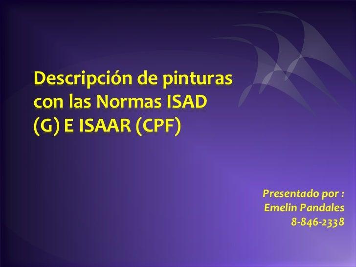 Descripción de pinturascon las Normas ISAD(G) E ISAAR (CPF)                          Presentado por :                     ...