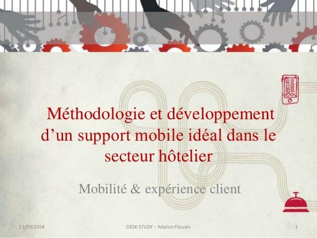 Méthodologie et développement  d'un support mobile idéal dans le  secteur hôtelier  Mobilité & expérience client  11/09/20...