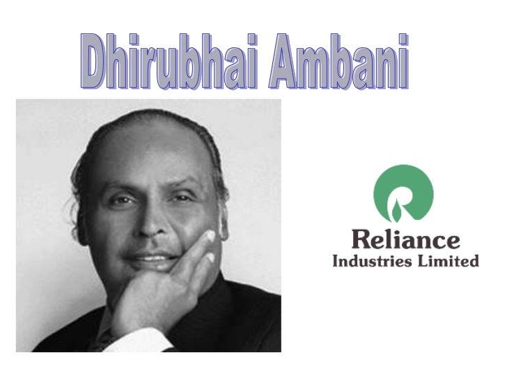 BIRTH• D.O.B.- 28.12.1932•He was born at Chorwad, of Gujurat•Father - Hirachand Govardhandas Ambani -a school teacher•Moth...