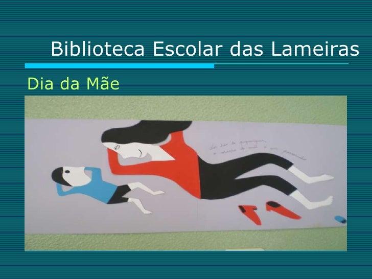 Biblioteca Escolar das Lameiras Dia da Mãe
