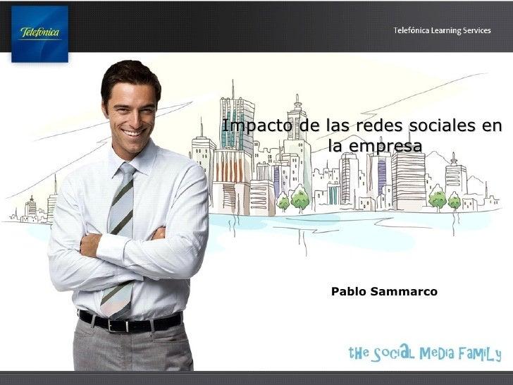 Impacto de las redes sociales en           la empresa            Pablo Sammarco