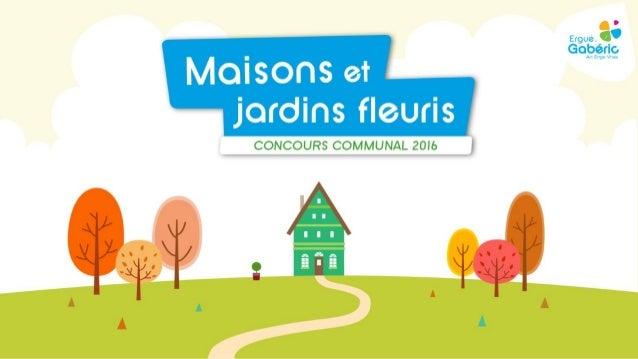 Décerné à : Mme LEFEBVRE Maryline Maisons avec jardins d'une surface < à 400m²1er prix