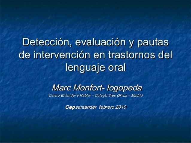 Detección, evaluación y pautasDetección, evaluación y pautas de intervención en trastornos delde intervención en trastorno...