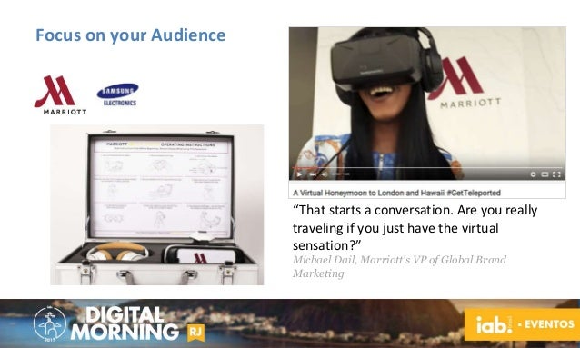 """Focus on your Audience """"That starts a conversation. Are you really traveling if you just have the virtual sensation?"""" Mich..."""