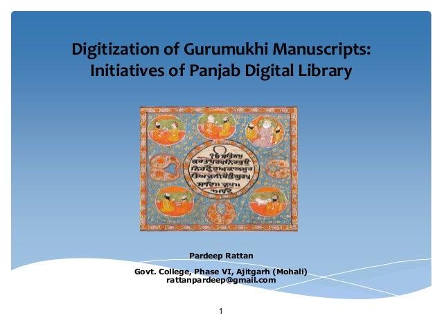 Digitization of Gurumukhi Manuscripts:  Initiatives of Panjab Digital Library                     Pardeep Rattan        Go...