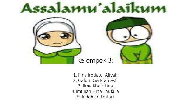 Kelompok 3: 1. Fina Irodatul Afiyah 2. Galuh Dwi Pramesti 3. Ilma Khoirillina 4.Imtinan Firza Thufaila 5. Indah Sri Lestari