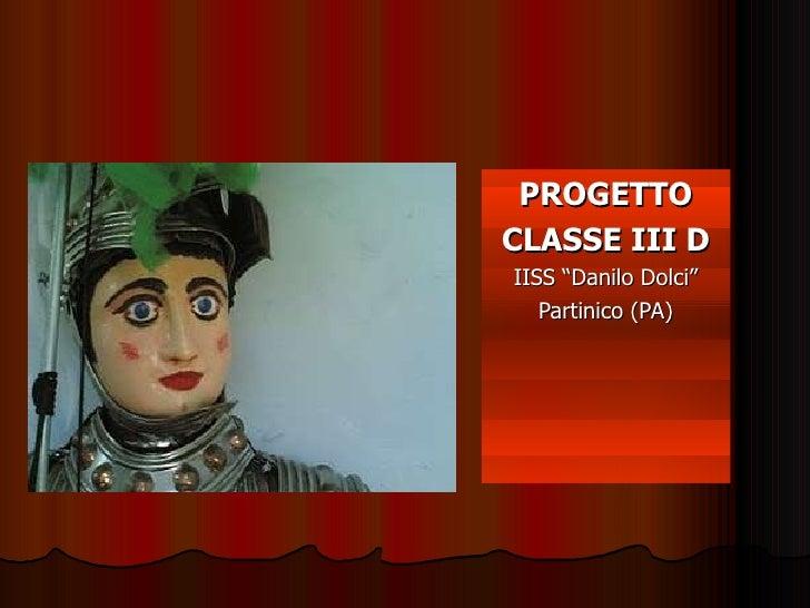 """PROGETTO CLASSE III D IISS """"Danilo Dolci"""" Partinico (PA)"""