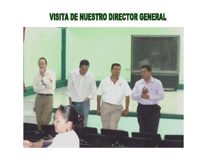 VISITA DE NUESTRO DIRECTOR GENERAL