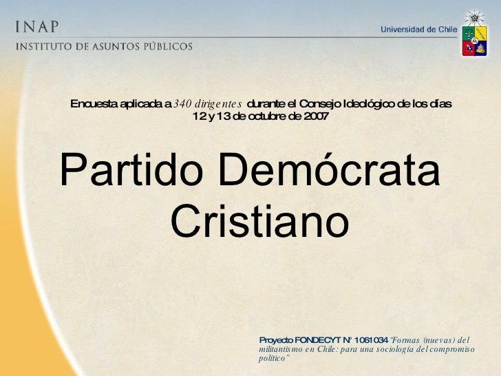 """<ul><li>Partido Demócrata Cristiano </li></ul>Proyecto FONDECYT N° 1061034  """"Formas (nuevas) del militantismo en Chile: pa..."""