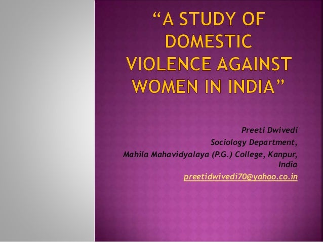 recent case study on domestic violence in india It is crucial that domestic abuse be seen as a serious • a study of domestic violence survivors found that 74 percent of employed • in one case.