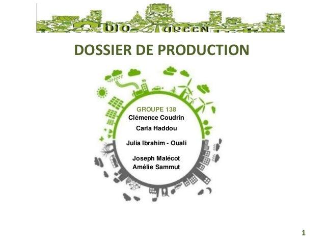 DOSSIER DE PRODUCTION  GROUPE 138  Clémence Coudrin  Carla Haddou  Julia Ibrahim - Ouali  Joseph Malécot  Amélie Sammut  1