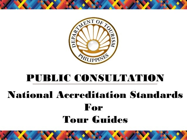 PUBLIC CONSULTATION National Accreditation Standards For Tour Guides