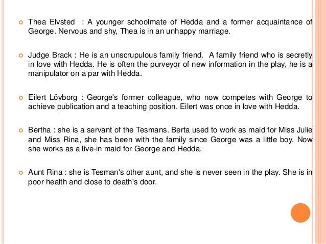 an analysis of the character of hedda Need help on characters in henrik ibsen's hedda gabler check out our detailed character descriptions from the creators of sparknotes.