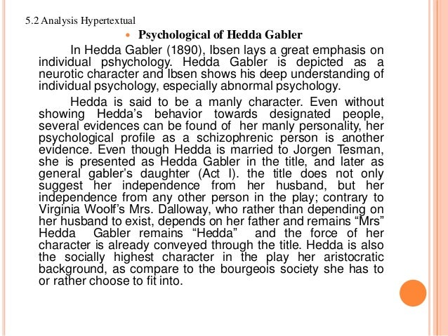 an overview of gablers living through others in hedda gabler by henrik ibsen The entire play takes place in the living room of  the character hedda of the play hedda gabler written by henrik ibsen during the realism and symbolism period foreshadows the character.