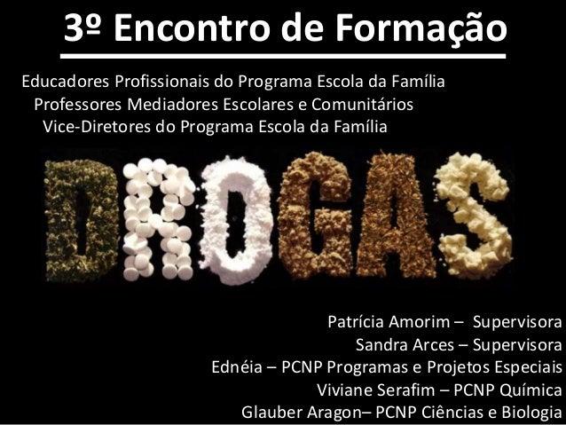 Patrícia Amorim – Supervisora Sandra Arces – Supervisora Ednéia – PCNP Programas e Projetos Especiais Viviane Serafim – PC...