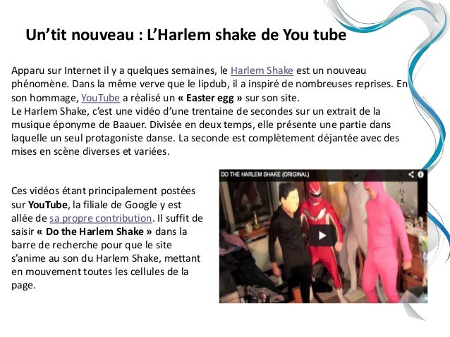 Un'tit nouveau : L'Harlem shake de You tubeApparu sur Internet il y a quelques semaines, le Harlem Shake est un nouveauphé...